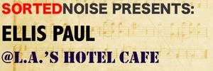 Sorted Noise LA Hotel Cafe Showcase