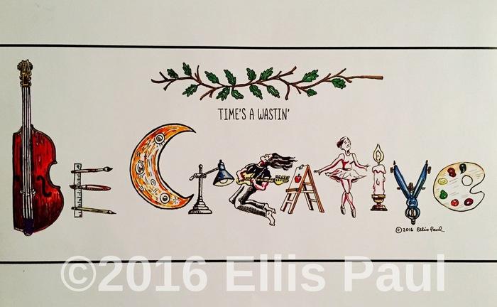 Ellis Paul039s Motivational Art for Creative Types BE CREATIVE