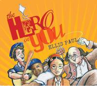 Ellis Paul proudly announces his new album The Hero in You nbspNOW AVAILABLE for order